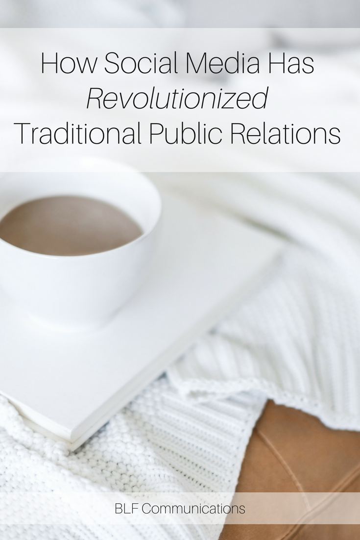 How Social Media Has Revolutionized Traditional Public Relations