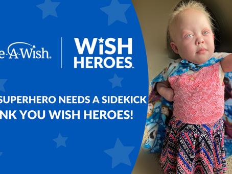 Every Superhero Needs a Sidekick: Thank you Wish Heroes!