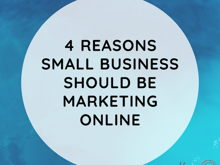 4 Reasons Small Businesses Should be Marketing Online