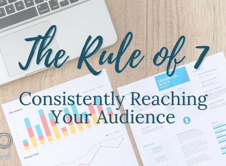 The Rule of 7: Consistently Reaching Your Audience