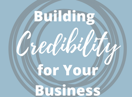 Building Credibility for Your Business