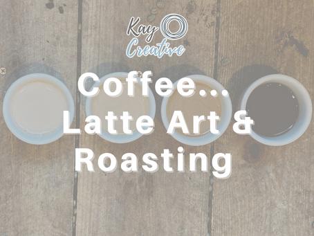 Coffee... Latte Art & Roasting