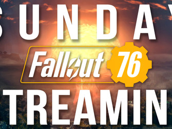 Sunday Streaming - Fallout 76