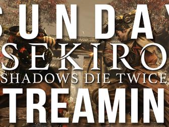Sunday Streaming - Sekiro: Shadows Die Twice