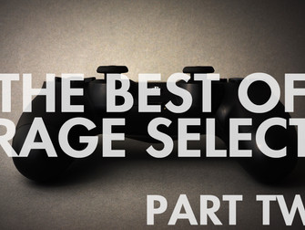 The Best of Rage Select 2018 - Part Two