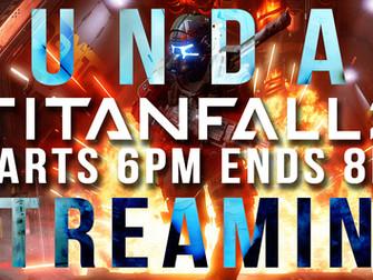 Sunday Streaming - Titanfall 2 (Part Three) WITH BONUS