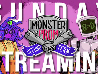 Sunday Streaming - Monster Prom: Second Term