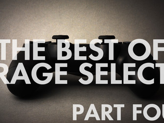 The Best of Rage Select 2018 - Part Four