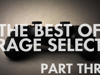 The Best of Rage Select 2018 - Part Three