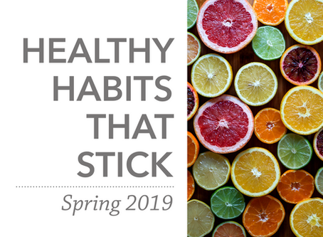 Healthy Habits That Stick   Spring 2019