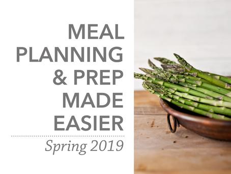Meal Planning & Prep Made Easier | Spring 2019