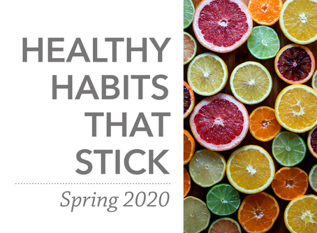 Healthy Habits That Stick   Spring 2020