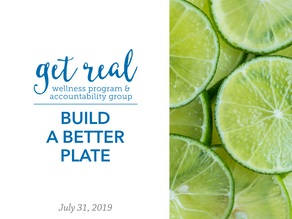 Build A Better Plate | Get Real Wellness Program