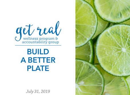Build A Better Plate   Get Real Wellness Program