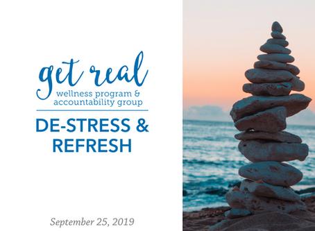 De-stress & Refresh   Get Real Wellness Program