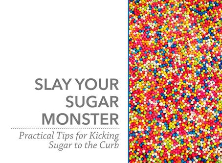 Slay Your Sugar Monster   Spring 2019