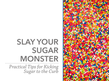 Slay Your Sugar Monster | Spring 2019