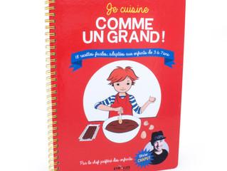 Je cuisine comme un grand ! Un nouveau livre de recettes pour les enfants de 3 à 7 ans