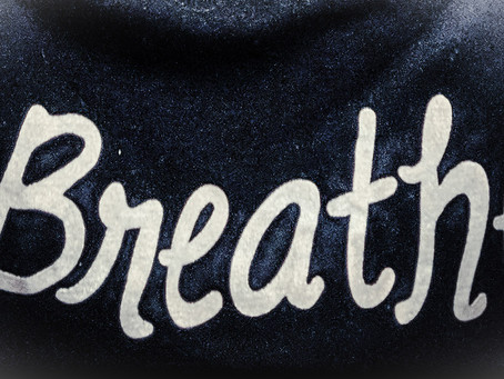 Breathe. Just Breathe.
