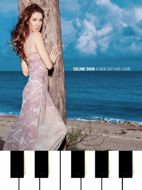 Céline Dion - A New Day Has Come Sheet Music