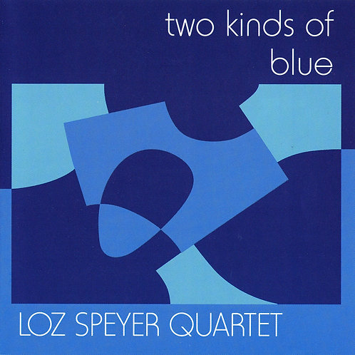 'Two Kinds of Blue' - 1999 CD by Loz Speyer Quartet