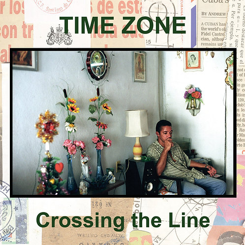 'Crossing the Line' - 2011 CD by Time Zone