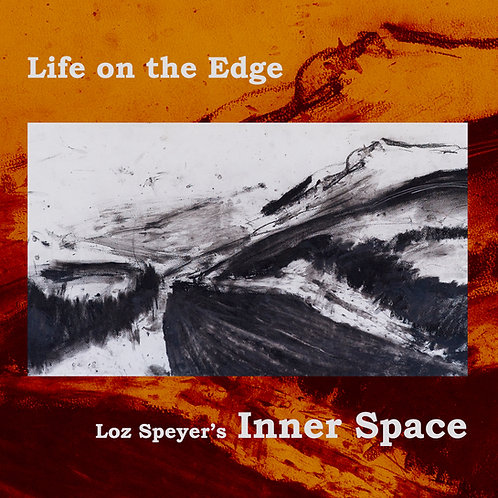 'Life on the Edge' - 2017 CD by Inner Space