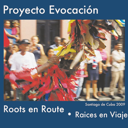 'Roots en Route • Raices en Viaje' - 2010 CD by Proyecto Evocación (Cuba)