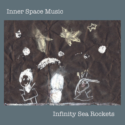 'Infinity Sea Rockets' - 2013 mini CD by Inner Space