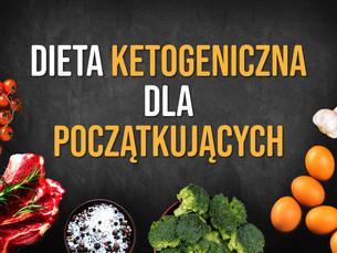 Dieta ketogeniczna dla początkujących