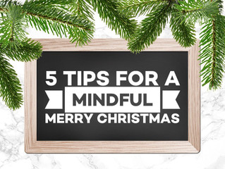 5 Tips for a Mindful, Merry Christmas