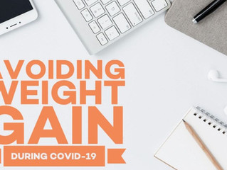 Avoiding weight gain during COVID-19
