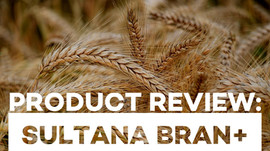 Product Review: Sultana Bran+ with Cholesterol Lowering Plant Sterols