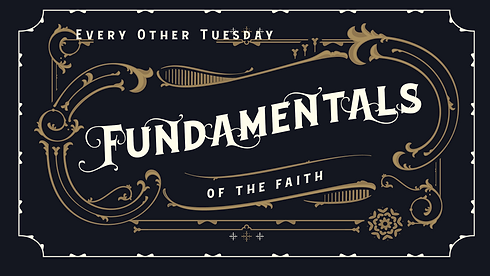 fundamentals of the faith TUE.png