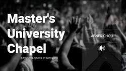 Audio | Master's University: Abner Chou