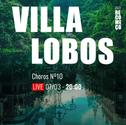 Villalobos - Chorus no 10