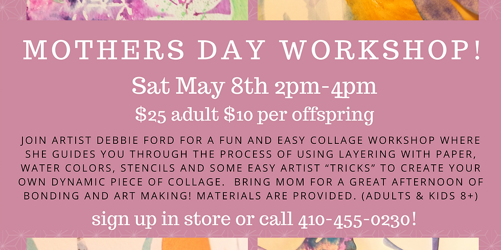 MOTHERS DAY mixed media WORKSHOP!!