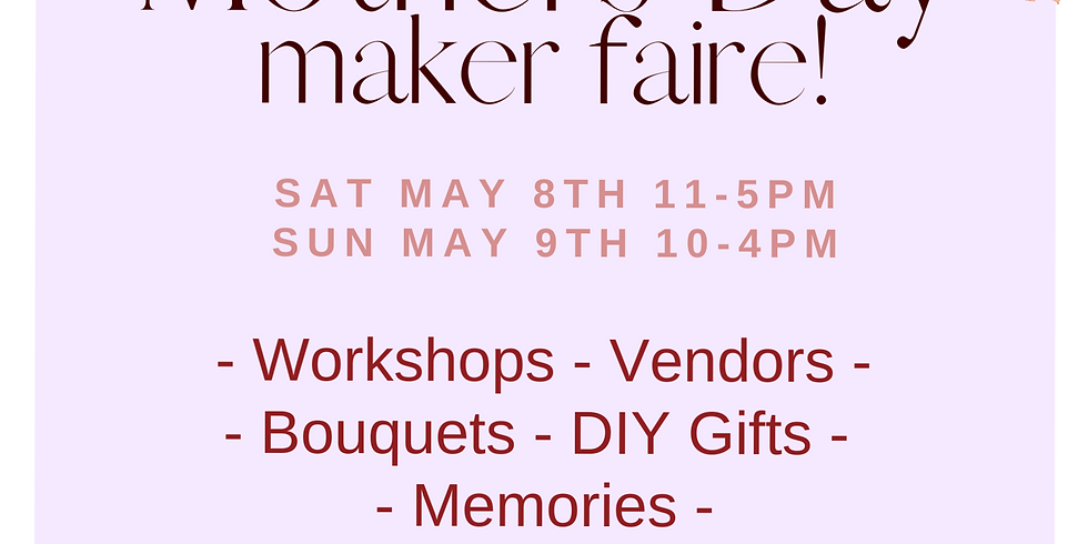 MOTHERS DAY (weekend) CRAFT FAIR!!