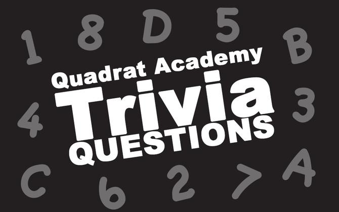 Quadrat Academy Weekly Trivia!