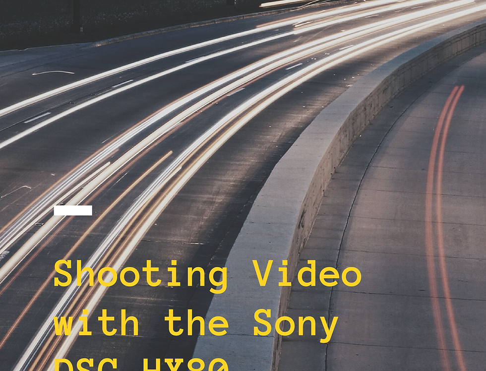 Shooting Video with the Sony DSC-HX80 - eBook