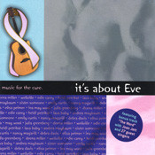 """Various Artists  """"IT'S ABOUT EVE"""" Music For The Cure (Fore Reel Entertainment)"""