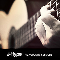 J-Hype  THE ACOUSTIC SESSIONS (Mental Instruments Records)
