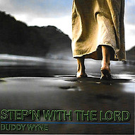 Buddy Wyne STEP'N WITH THE LORD (G-ROC Media Recording)