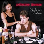Jefferson Thomas  BARBARIAN'S BALLROOM (Evanworks Music)