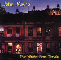 The John Russo Project  TWO WEEKS FROM TUESDAY (Musicreations)