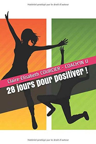 Guide pratique - 28 jours pour positiver