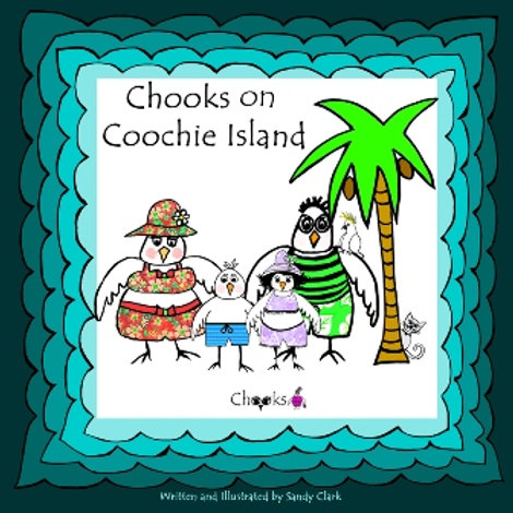 Chooks on Coochie Island (Soft Cover)