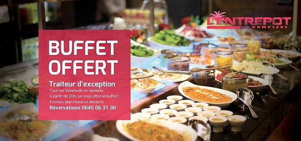 Notre buffet offert : L'Entrepot Complexe
