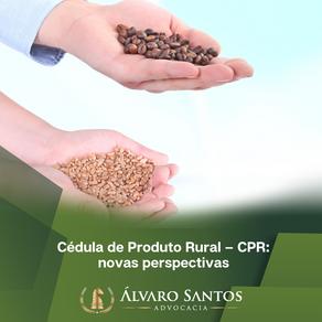 Cédula de Produto Rural – CPR: novas perspectivas.