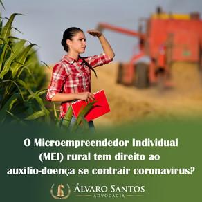 O Microempreendedor Individual (MEI) rural tem direito ao auxílio-doença se contrair coronavírus?